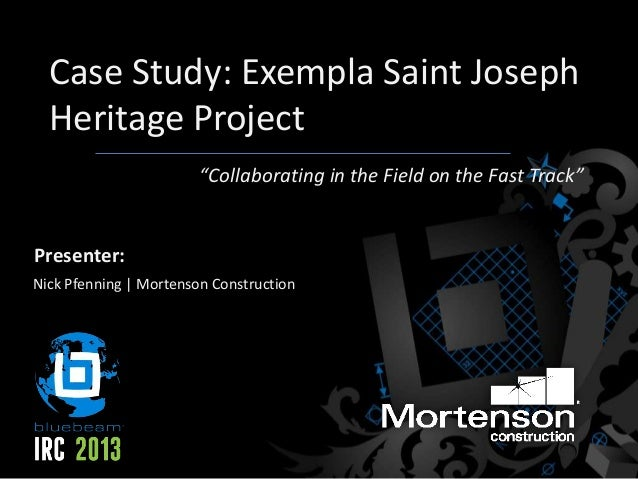 "Case Study: Exempla Saint Joseph Heritage Project Nick Pfenning | Mortenson Construction Presenter: ""Collaborating in the ..."