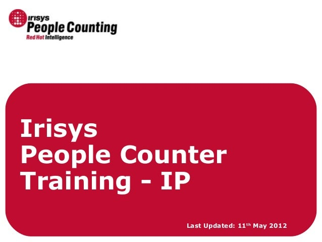 Irisys People Counter Training - IP Last Updated: 11th May 2012