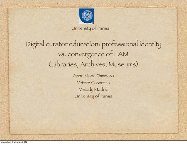 University of Parma                       Digital curator education: professional identity                                ...