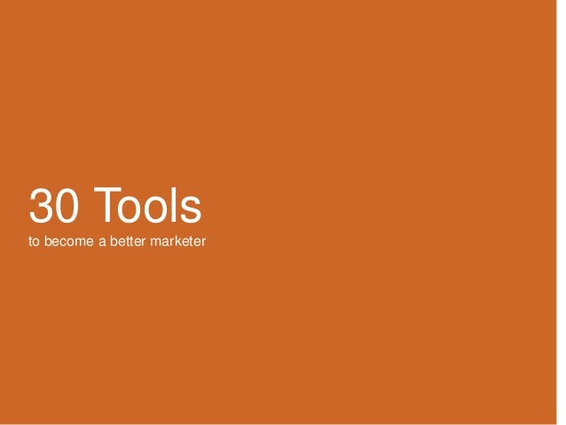 30 Tools to become a better marketer