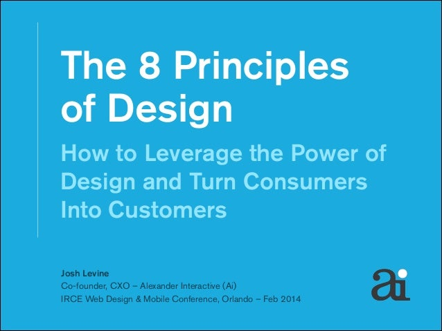 The 8 Principles  of Design How to Leverage the Power of Design and Turn Consumers Into Customers Josh Levine Co-founder...
