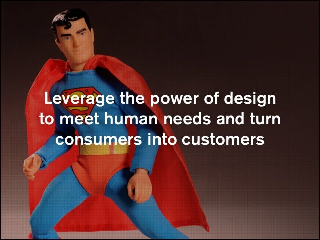 Design is always having an effect on your customers— whether you are in control  of it or not
