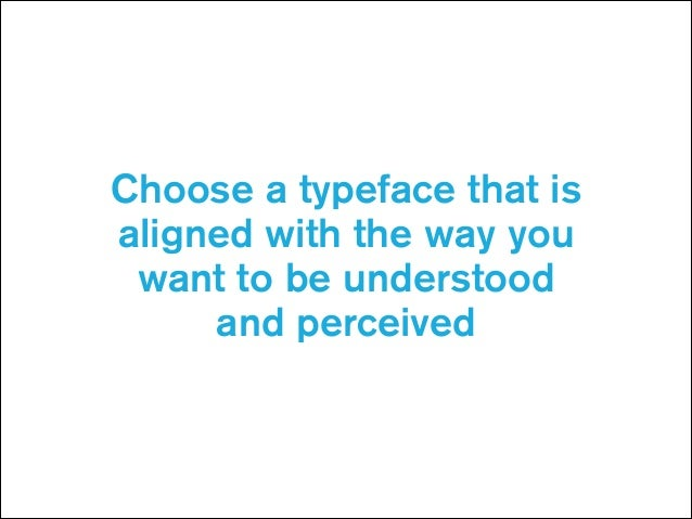 Typography shifts the focus from what we write to how we write it— and how others read it