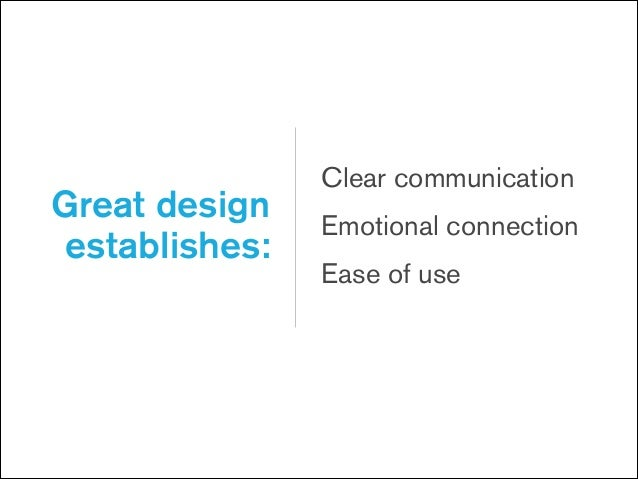 """To design is to  """" communicate clearly by whatever means To design control  you can is to communicate clearly by whate..."""