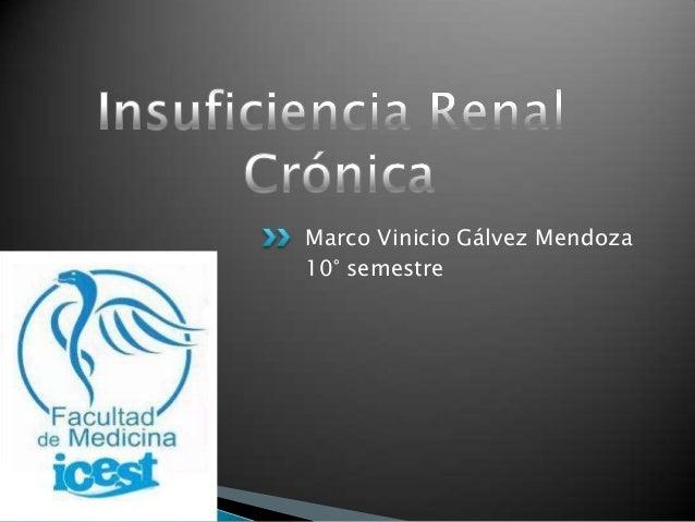 Marco Vinicio Gálvez Mendoza10° semestre