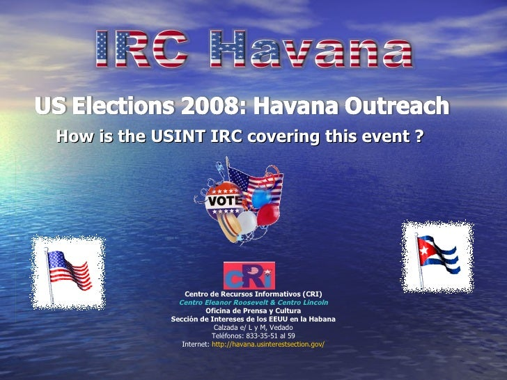How is the USINT IRC covering this event ? Centro de Recursos Informativos (CRI) Centro  Eleanor   Roosevelt  & Centro  Li...