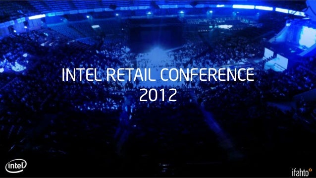 INTEL RETAIL CONFERENCE         2012