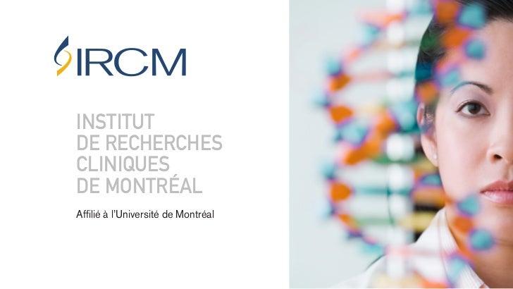 INSTITUTDE RECHERCHESCLINIQUESDE MONTRÉALAffilié à l'Université de Montréal