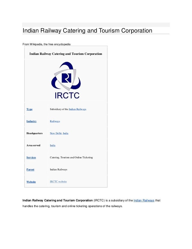 Indian Railway Catering and Tourism CorporationFrom Wikipedia, the free encyclopedia     Indian Railway Catering and Touri...
