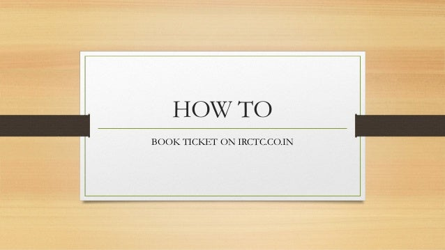 HOW TO BOOK TICKET ON IRCTC.CO.IN
