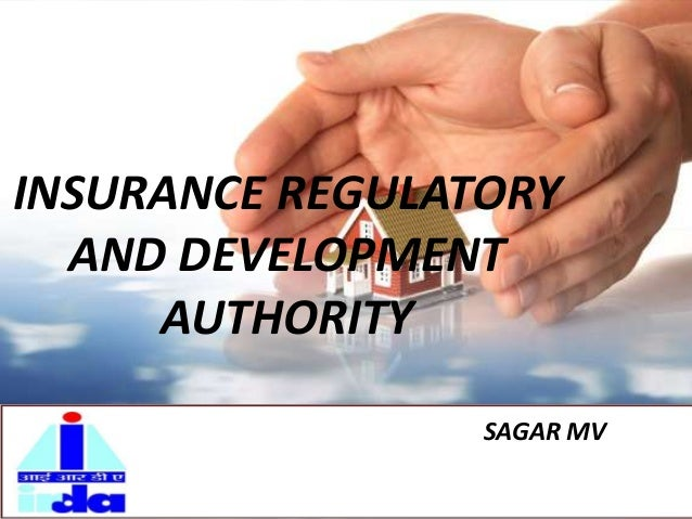 INSURANCE REGULATORY AND DEVELOPMENT AUTHORITY SAGAR MV