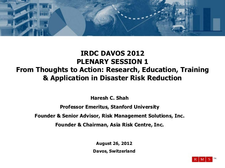 IRDC DAVOS 2012                PLENARY SESSION 1From Thoughts to Action: Research, Education, Training       & Application...