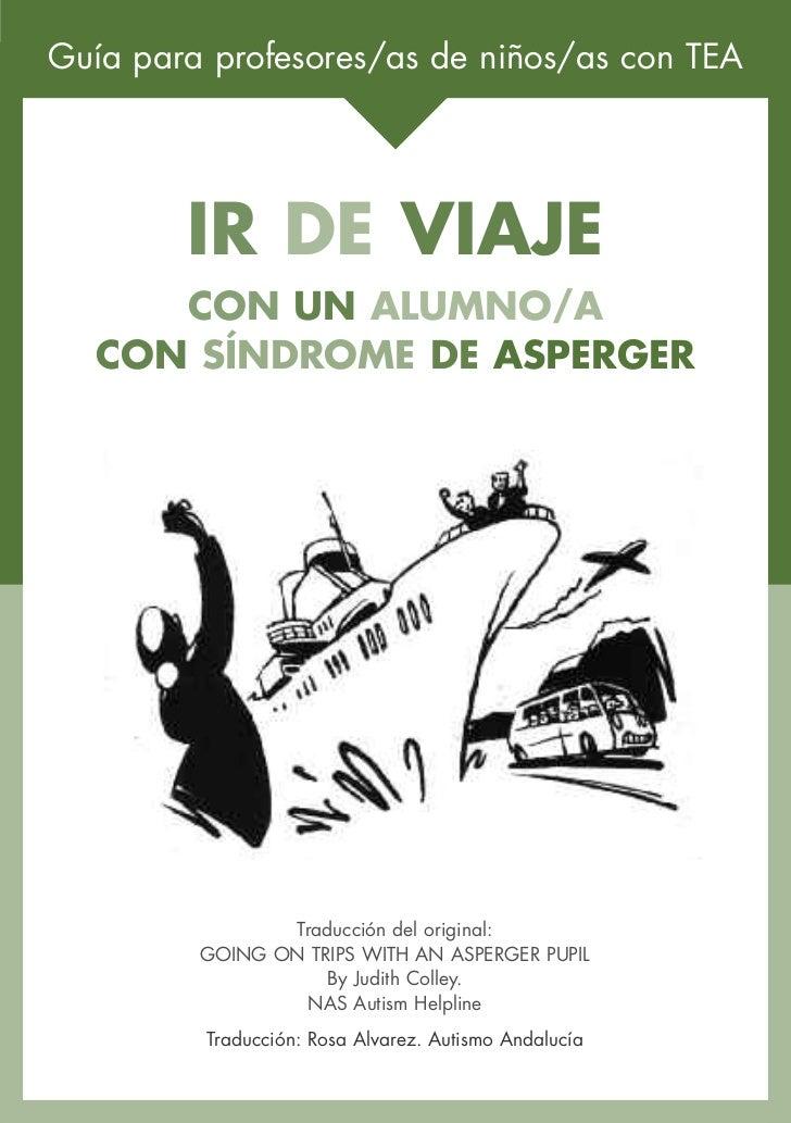 Guía para profesores/as de niños/as con TEA        IR DE VIAJE     CON UN ALUMNO/A  CON SÍNDROME DE ASPERGER              ...