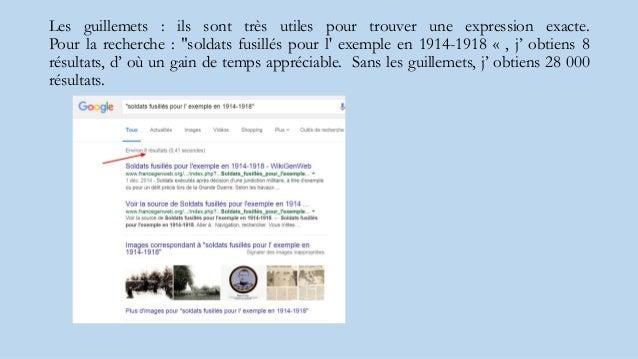 """Les guillemets : ils sont très utiles pour trouver une expression exacte. Pour la recherche : """"soldats fusillés pour l' ex..."""