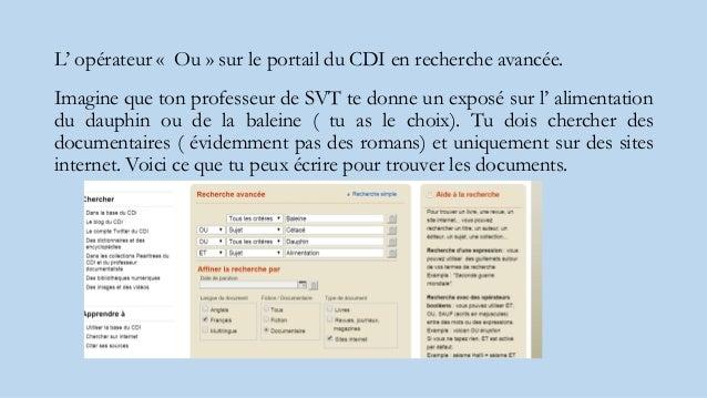 L' opérateur « Ou » sur le portail du CDI en recherche avancée. Imagine que ton professeur de SVT te donne un exposé sur l...