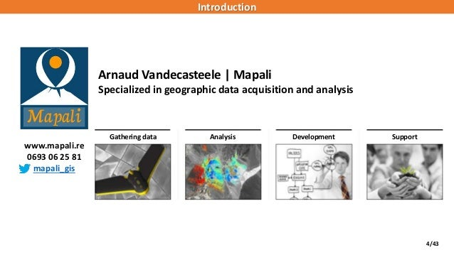 4/43 Arnaud Vandecasteele | Mapali Specialized in geographic data acquisition and analysis www.mapali.re 0693 06 25 81 map...