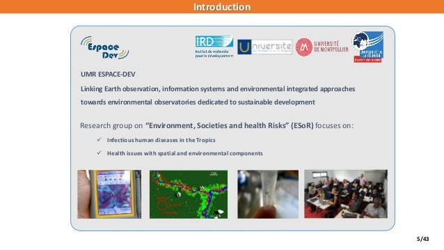 5/43 UMR ESPACE-DEV Linking Earth observation, information systems and environmental integrated approaches towards environ...