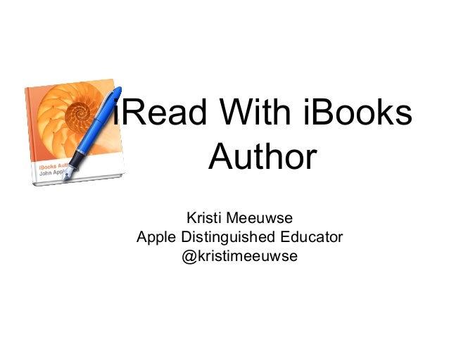 iRead With iBooks Author Kristi Meeuwse Apple Distinguished Educator @kristimeeuwse