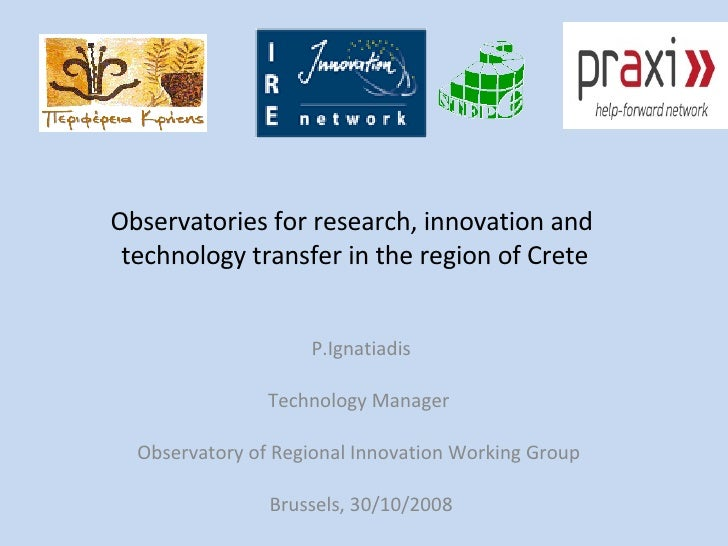 Observatories for research, innovation and  technology transfer in the region of Crete P.Ignatiadis Technology Manager  Ob...