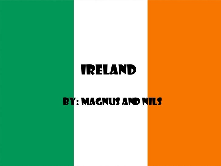 Ireland By: Magnus And Nils