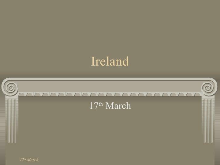 Ireland 17 th  March