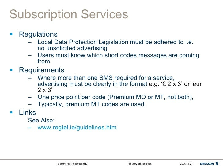 Subscription Services <ul><li>Regulations </li></ul><ul><ul><li>Local Data Protection Legislation must be adhered to i.e. ...