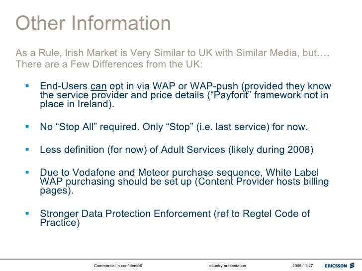 Other Information <ul><li>End-Users  can  opt in via WAP or WAP-push (provided they know the service provider and price de...