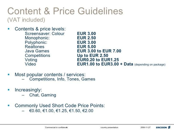Content & Price Guidelines (VAT included)   <ul><li>Contents & price levels: </li></ul><ul><li>Screensaver: Colour EUR 3....