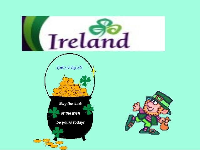 (Photos from http://www.worldatlas.com)Ireland is west of the United Kingdom (England,Scotland, Wales). Northern Ireland i...