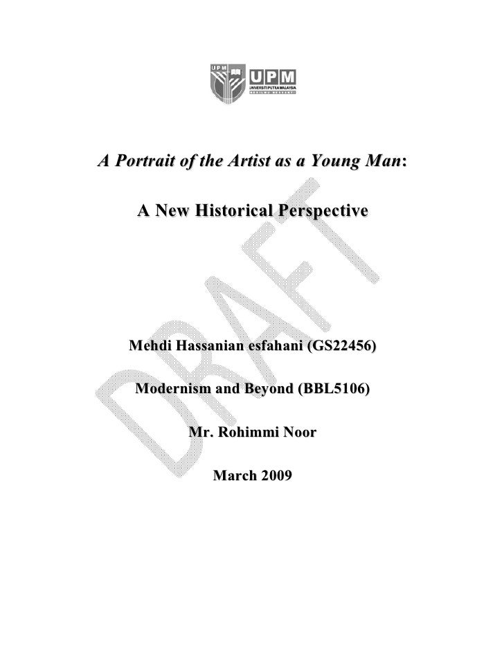 A Portrait of the Artist as a Young Man:       A New Historical Perspective        Mehdi Hassanian esfahani (GS22456)     ...
