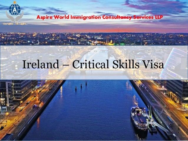 Aspire World Immigration Consultancy Services LLP Ireland – Critical Skills Visa
