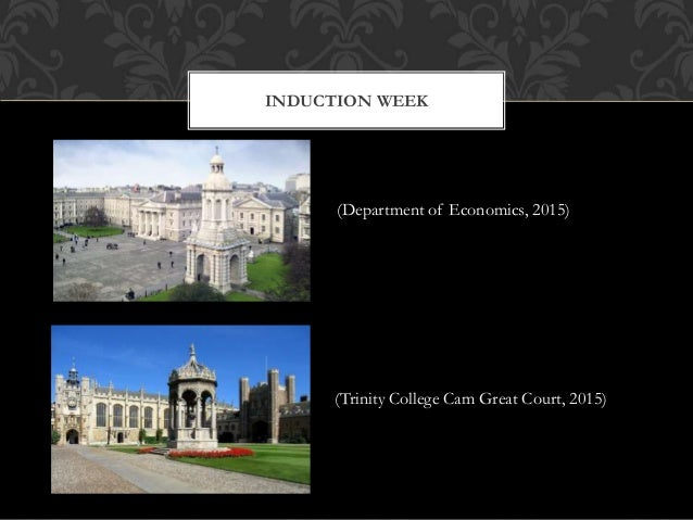 INDUCTION WEEK (Department of Economics, 2015) (Trinity College Cam Great Court, 2015)