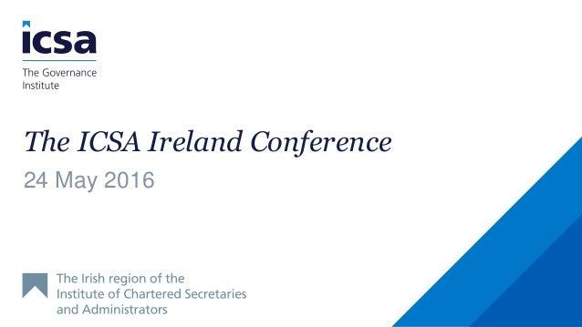 The ICSA Ireland Conference 24 May 2016