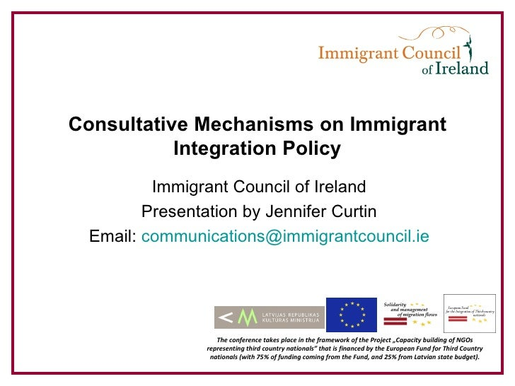 Consultative Mechanisms on Immigrant           Integration Policy         Immigrant Council of Ireland        Presentation...