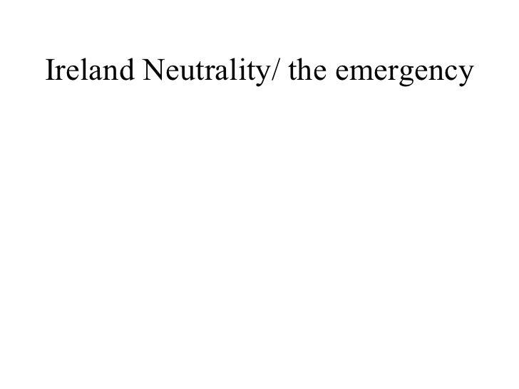 Ireland Neutrality/ the emergency