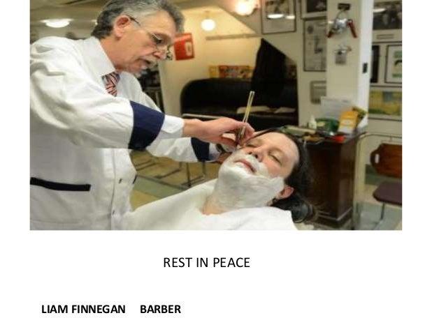 LIAM FINNEGAN BARBER REST IN PEACE