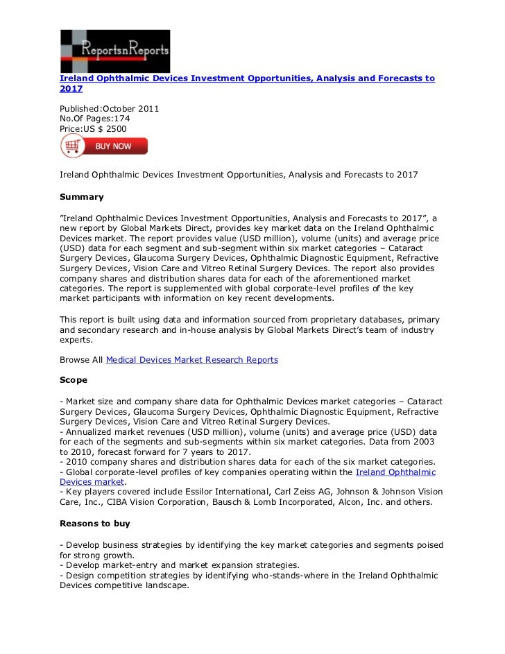 Ireland Ophthalmic Devices Investment Opportunities, Analysis and Forecasts to2017Published:October 2011No.Of Pages:174Pri...