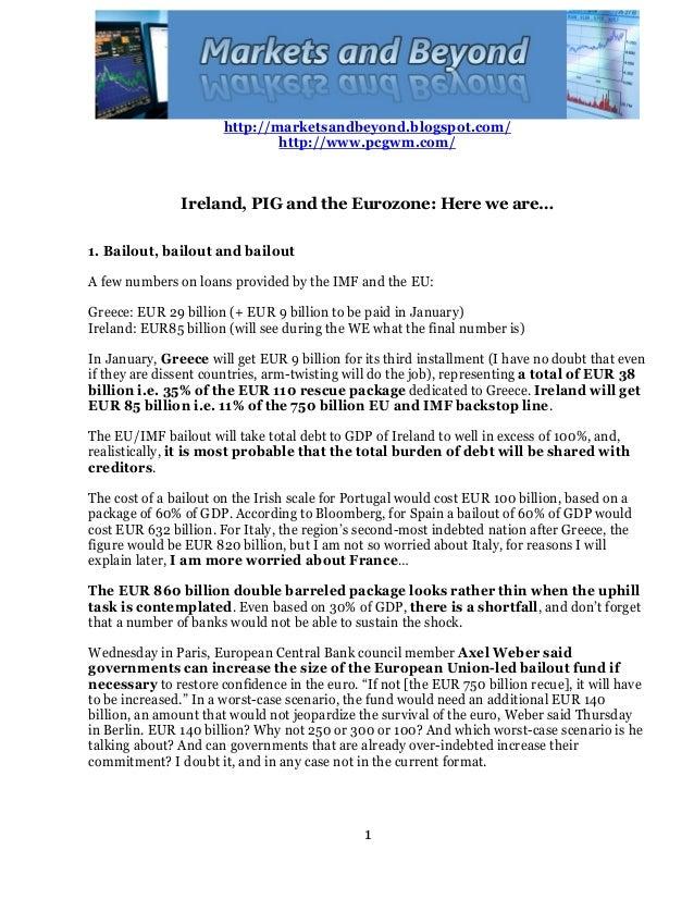 http://marketsandbeyond.blogspot.com/ http://www.pcgwm.com/ 1 Ireland, PIG and the Eurozone: Here we are… 1. Bailout, bail...