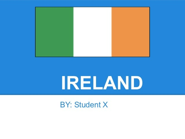 IRELANDBY: Student X