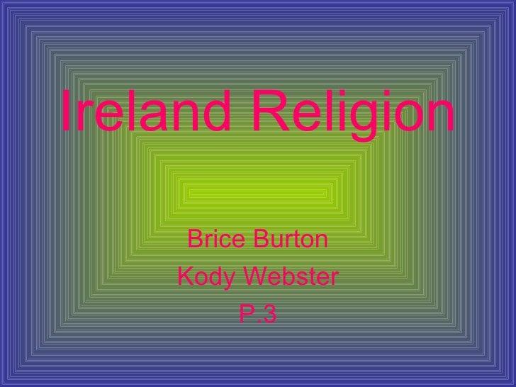 Ireland Religion Brice Burton Kody Webster P.3