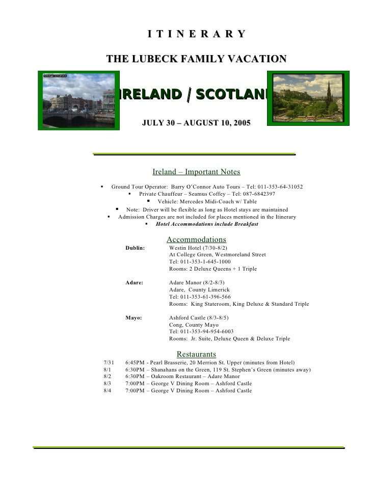 ITINERARY      THE LUBECK FAMILY VACATION              IRELAND / SCOTLAND                     JULY 30 – AUGUST 10, 2005   ...