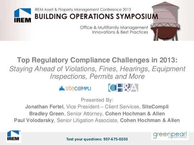 Top Regulatory Compliance Challenges in 2013:Staying Ahead of Violations, Fines, Hearings, Equipment            Inspection...