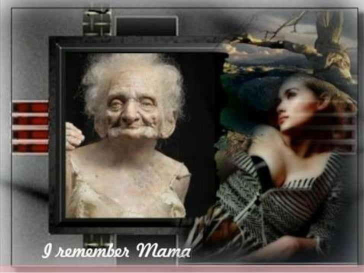 I remember mama....