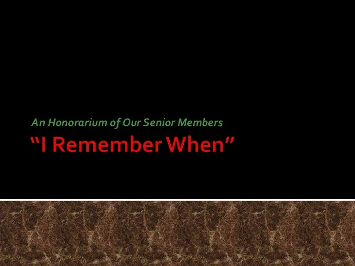 """I Remember When""<br />An Honorarium of Our Senior Members<br />"
