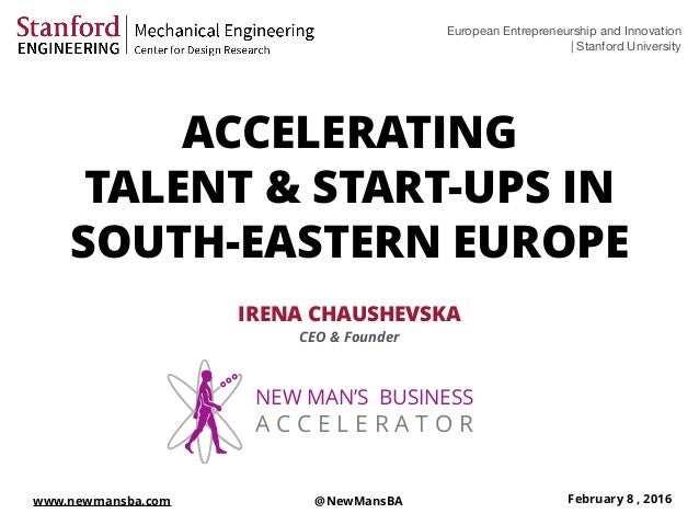 ACCELERATING TALENT & START-UPS IN SOUTH-EASTERN EUROPE IRENA CHAUSHEVSKA CEO & Founder European Entrepreneurship and Inno...