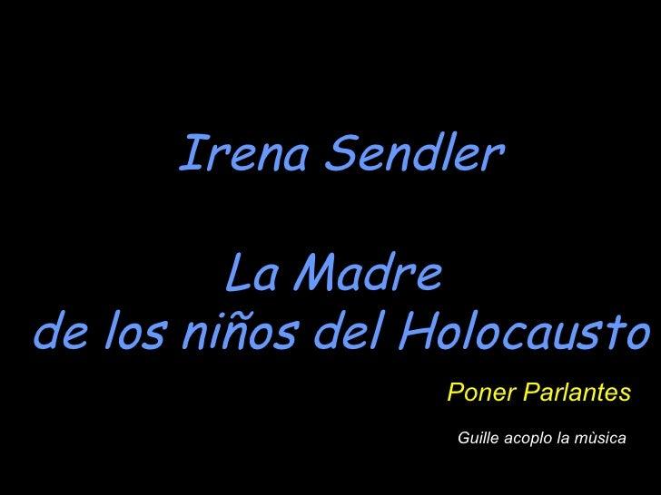 Irena Sendler La Madre  de los niños del Holocausto Poner Parlantes Guille acoplo la mùsica