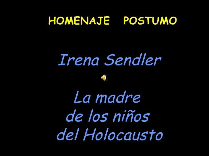 Irena Sendler La madre  de los niños  del Holocausto HOMENAJE  POSTUMO