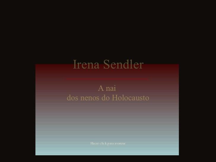 Irena Sendler A nai  dos nenos do Holocausto Hacer click para avanzar