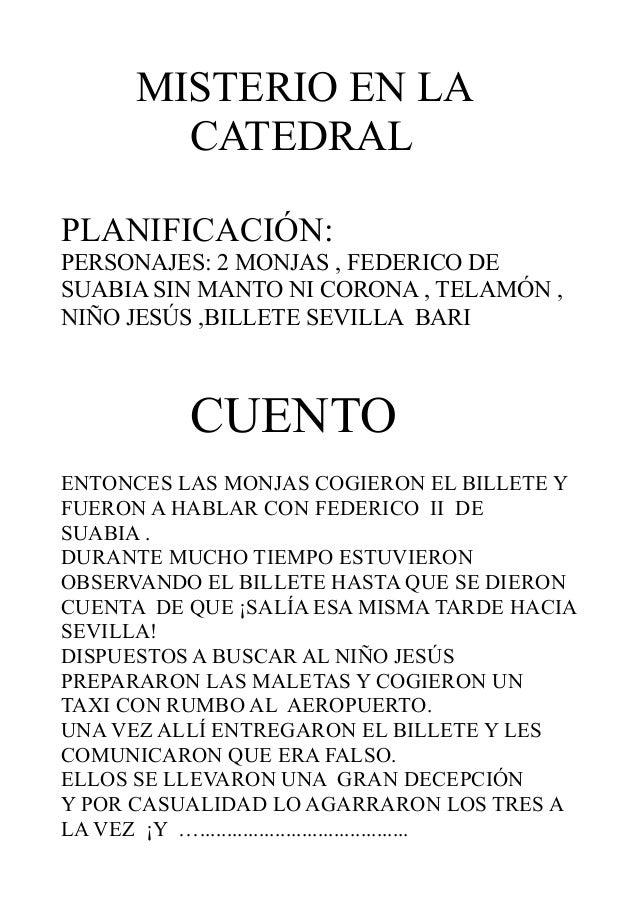 MISTERIO EN LA         CATEDRALPLANIFICACIÓN:PERSONAJES: 2 MONJAS , FEDERICO DESUABIA SIN MANTO NI CORONA , TELAMÓN ,NIÑO ...