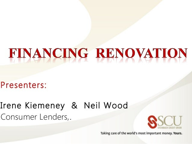 Presenters:Irene Kiemeney & Neil WoodConsumer Lenders,.